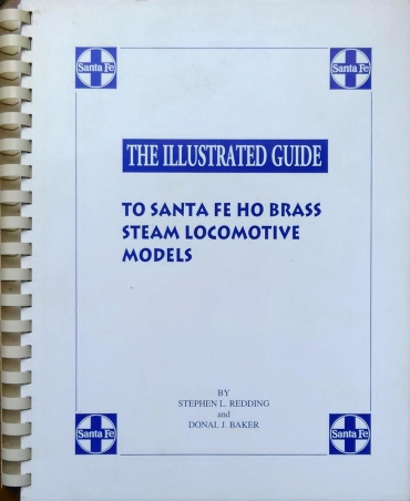 The Illustrated Guide to Santa Fe HO Brass Steam Locomotive Models